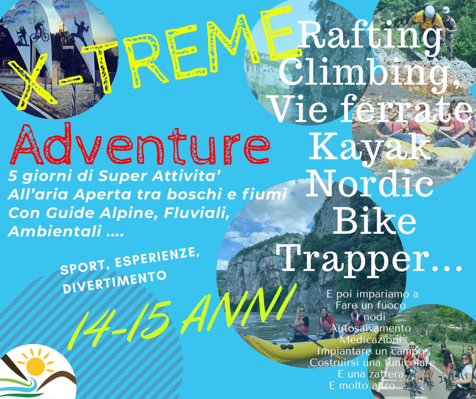 X-treme Adventure Da 14-15 anni. Dal 22 giugno 2020 dal lunedì al venerdì. S...